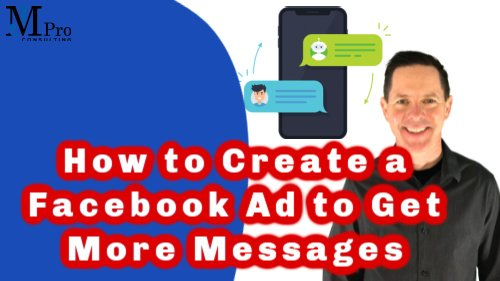 How to Create a Facebook Ad To Get Messages for Your Business